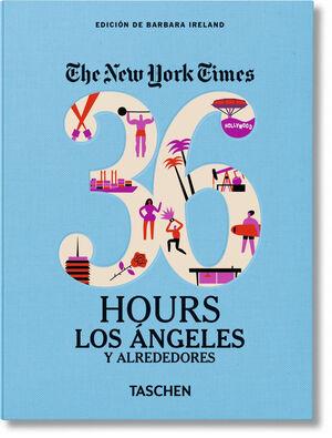 NYT. 36 HOURS. LOS ÁNGELES Y ALREDEDORES