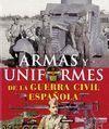 ATLAS ILUSTRADO DE LAS ARMAS Y UNIFORMES DE LA GUERRA CIVIL