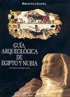 BIBLIOTECA EGIPTO. GUÍA ARQUEOLÓGICA DE EGIPTO Y NUBIA