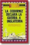 LA GUERRA DE LA CODORNIZ CONTRA INGLATERRA