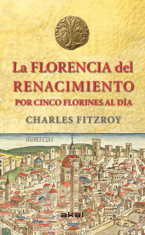 FLORENCIA DEL RENACIMIENTO POR 5 FLORINES AL DIA