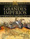 APOGEO Y CAÍDA DE LOS GRANDES IMPERIOS