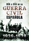 DÍA A DÍA DE LA GUERRA CIVIL ESPAÑOLA