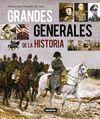 ATLAS ILUSTRADO DE LOS GRANDES GENERALES DE LA HISTORIA