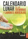 CALENDARIO LUNAR DE LAS       SIEMBRAS Y LABORES A