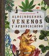 ALUCINÓGENOS, VENENOS Y AFRODISIACOS