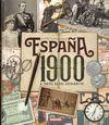 ESPAÑA 1900 A TRAVS DE SUS FOTOGRAFÍAS