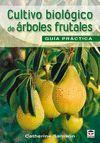 CULTIVO BIOLÓGICO DE ÁRBOLES FRUTALES. GUÍA DE CAMPO
