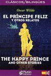 EL PRINCIPE FELIZ Y OTROS RELATOS/THE HAPPY PRINCE AND OTHER STORIES