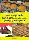 RECETAS DE LA REPOSTERÍA TRADICIONAL DE LA COCINA FAMILIAR GALLEGA Y PORTUGUESA