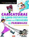 CARICATURAS. EL LIBRO DEFINITIVO PARA LA CREACION DE PERSONAJES
